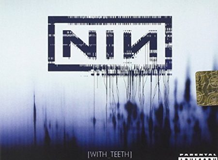 With Teeth dei Nine Inch Nails la recensione